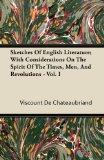 Sketches Of English Literature; With Considerations On The Spirit Of The Times, Men, And Rev...