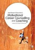 Motivational Career Counselling and Coaching : Cognitive and Behavioural Approaches