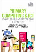 Primary Computing and ICT: Knowledge, Understanding and Practice (Achieving QTS Series)