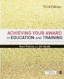 Achieving Your Award in Education and Training: A Practical Guide to Successful Teaching in ...