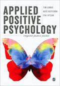 Applied Positive Psychology : Integrated Positive Practice