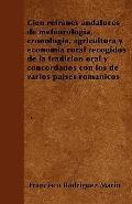 Cien Refranes Andaluces de Meteorolog�a, Cronolog�a, Agricultura y Econom�a Rural Recogidos ...