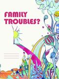 Family Troubles? : Exploring Changes and Challenges in the Family Lives of Children and Youn...