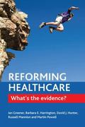 Reforming Healthcare : What's the Evidence?