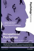 Psychology Express : Occupational Psychology (Undergraduate Revision Guide)