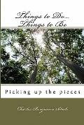 Things to Do...Things to Be: Picking up the pieces (Volume 6)