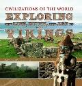Exploring the Life, Myth, and Art of the Vikings