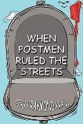 When Postmen Ruled the Streets