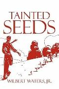 Tainted Seeds