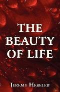 The Beauty of Life