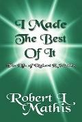 I Made the Best of It : The Life of Robert L. Mathis