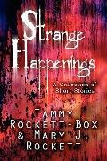 Strange Happenings : A Collection of Short Stories