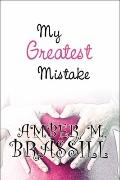 My Greatest Mistake