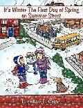 It's Winter The First Day of Spring on Summer Street