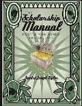 The Scholarship Manual: How To Find Money For College