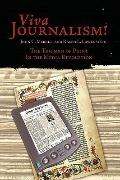 Viva Journalism!: The Triumph of Print in the Media Revolution