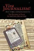 Viva Journalism!: The Triumph of Print in the Media Revolution