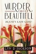 Murder Most Beautiful: Bland's last Case?