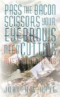 Pass the Bacon Scissors Your Eyebrows Need Cutting : Nuts on Tour Reporting