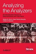 Analyzing the Analyzers : An Introspective Survey of Data Scientists and Their Work
