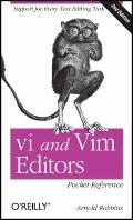 Vi and Vim Editors Pocket Reference : Support for Every Text Editing Task