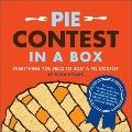 Pie Contest in a Box : Everything You Need to Host a Pie Contest
