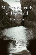 Making Amends in Big Bend