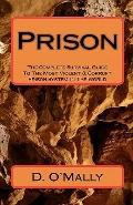Prison : The Complete Survival Guide to the Most Violent and Corrupt Prison System in the World