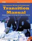 Emergency Medical Technician Transition Manual: Bridging the Gap to the National EMS Educati...