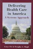 Delivering Health Care In America (Delivering Health Care in America: A Systems Approach)