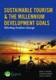 Sustainable Tourism  &  The Millennium Development Goals: Effecting Positive Change