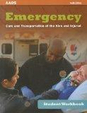 Student Workbook For Emergency Care And Transportation Of The Sick And Injured, Tenth Editio...