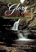 Glory in the Mountains : The Sound of Many Waters (Second Edition)