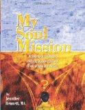 My Soul Mission: A Step-By-Step Guide To Helping Students Discover Their Unique Soul Mission