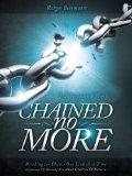 Chained No More : A Journey of Healing for Adult Children of Divorce: Participant Book
