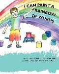 I Can Paint A Rainbow Of Words