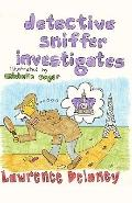 Detective Sniffer Investigates: The Case of the Crown Jewels (Volume 1)