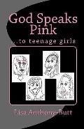 God Speaks Pink: ...to teenage girls (Volume 1)
