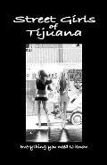 Street Girls of Tijuana: Everything You Need to Know