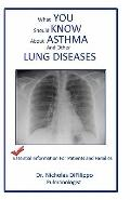what you should know about asthma and other lung diseases: Essential information for patient...