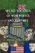 Secret Societies of Werewolves and Vampires