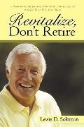 Revitalize, Don't Retire