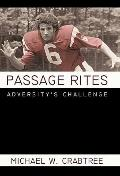 Passage Rites : Adversity's Challenge