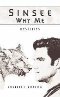 Sinsee Why Me : Destinies