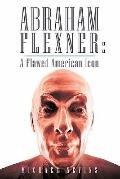 Abraham Flexner : A Flawed American Icon