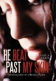 He Beat Past My Skin: Redemption of a Broken Spirit