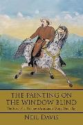 THE PAINTING ON THE WINDOW BLIND,: The Story of an Unknown Artist and a Daring Union Spy