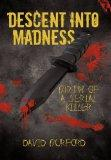 Descent into Madness: Birth of a Serial Killer