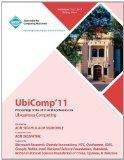 UbiComp 11 Proceedings of the 2011 ACM Conference on Ubiquitous Computing