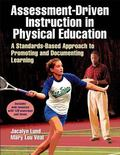 Assessment-Driven Instruction in Physical Education with Web Resource : A Standards-Based Ap...